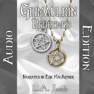 Grimaulkin Redeemed (audio edition)